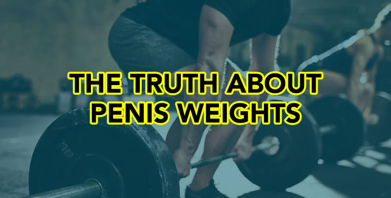 Penis Weights: Can This Weird Device Add 30% To Your Size?